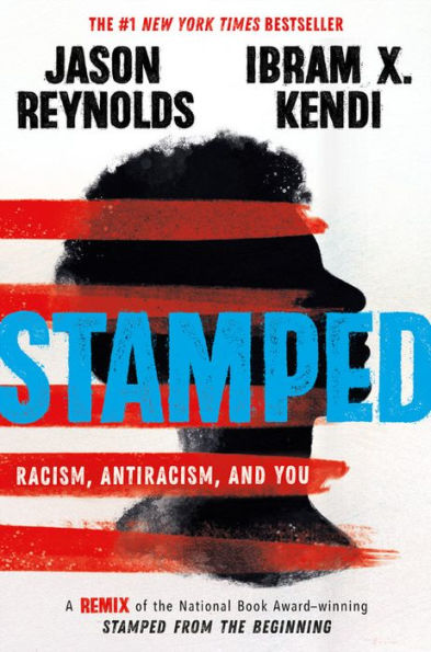 Stamped: Racism, Antiracism, and You: Book Society's Summer Exploration of Racism in Ourselves and Our Communities